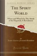 The Spirit World by Jesse Charles Fremont Grumbine