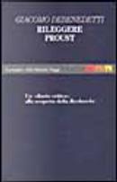 Rileggere Proust e altri saggi proustiani by Giacomo Debenedetti