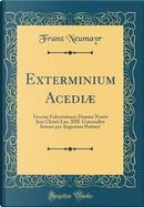 Exterminium Acediæ by Franz Neumayr