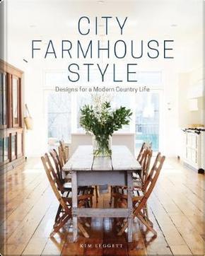 City Farmhouse Style by Kim Leggett
