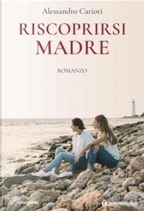 Riscoprirsi madre by Alessandro Carioti