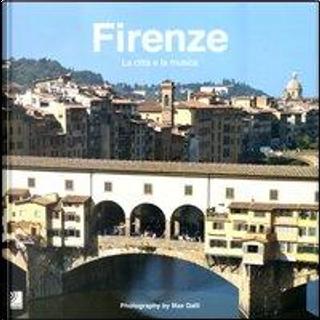 Firenze. La città e la musica. Ediz. italiana e inglese. Con 4 CD Audio by Max Galli