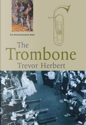 The Trombone by Trevor Herbert