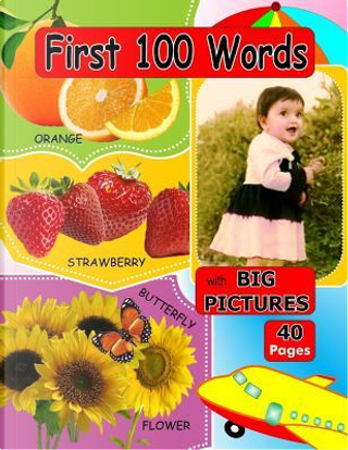 First 100 Words With Big Pictures by Not Available