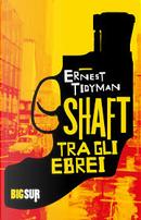 Shaft tra gli ebrei by Ernest Tidyman