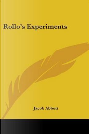 Rollo's Experiments by Jacob Abbott