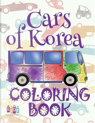 Cars of Korea Coloring Book by Kids Creative Publishing