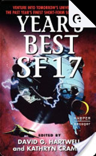Year's Best SF 17 by David G. Hartwell, Kathryn Cramer