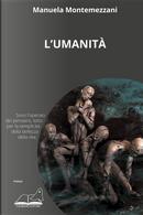 L'umanità by Manuela Montemezzani