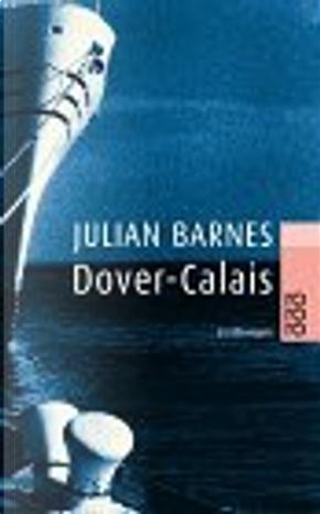 Dover - Calais by Julian Barnes