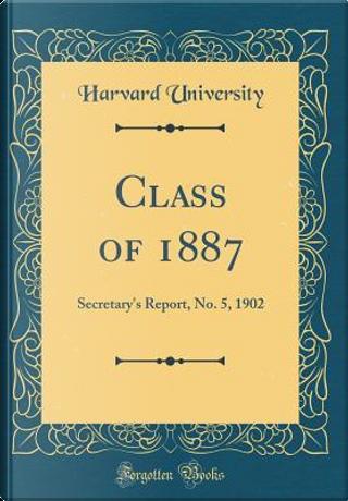 Class of 1887 by Harvard University