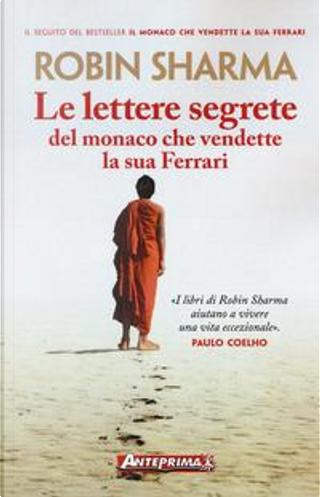 Le lettere segrete del monaco che vendette la sua Ferrari by Robin S. Sharma
