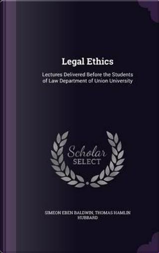Legal Ethics by Simeon Eben Baldwin