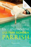L'ultima signora Parrish by Liv Constantine