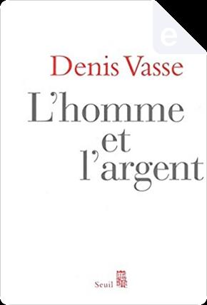 L'homme et l'argent by Denis Vasse