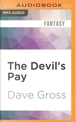 The Devil's Pay by Dave Gross