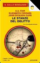 Le stanze del delitto by A.A. Fair, Elizabeth Ferrars, John Dickson Carr