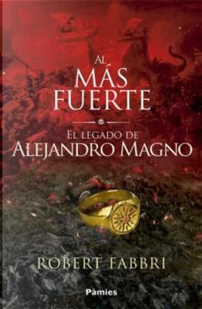 Al màs fuerte by Robert Fabbri