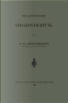 Die Altenglische Odoaker-Dichtung by Rudolf Hans Robert Imelmann
