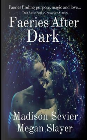 Faeries After Dark by Madison Sevier