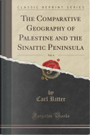 The Comparative Geography of Palestine and the Sinaitic Peninsula, Vol. 4 (Classic Reprint) by Carl Ritter
