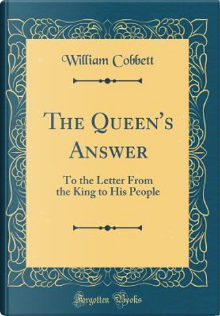 The Queen's Answer by William Cobbett