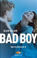 Mai più senza di te. Bad boy by Blair Holden