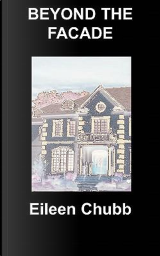Beyond the Facade by Eileen Chubb