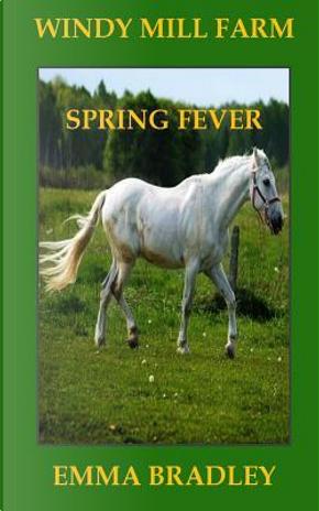 Spring Fever by Emma Bradley