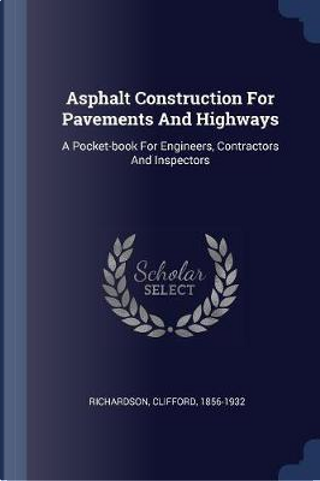 Asphalt Construction for Pavements and Highways by Clifford Richardson