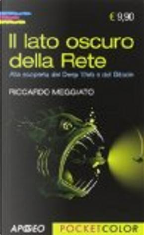Il lato oscuro della Rete by Riccardo Meggiato