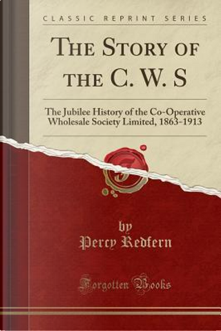 The Story of the C. W. S by Percy Redfern