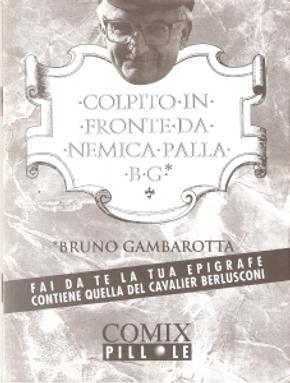 Colpito in fronte da nemica palla by Bruno Gambarotta