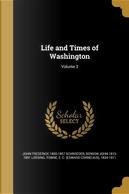 LIFE & TIMES OF WASHINGTON V03 by John Frederick 1800-1857 Schroeder