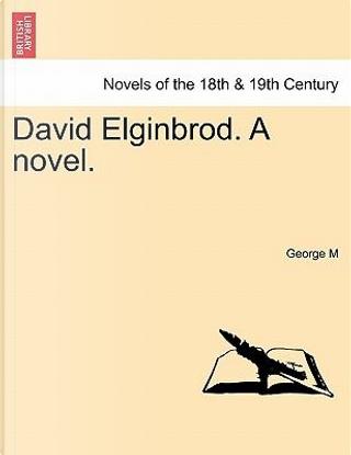 David Elginbrod. A novel. VOL. III by George M