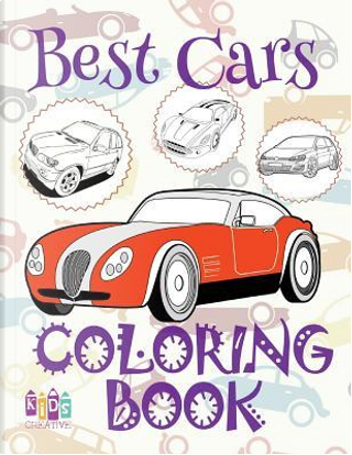 Best Cars Coloring Book Car Coloring Book 9 Year Old Coloring Book Naughty Coloring Books by Kids Creative Publishing