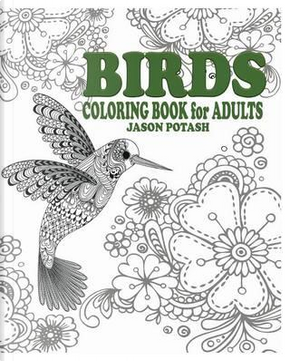Birds Coloring Book for Adults by Jason Potash