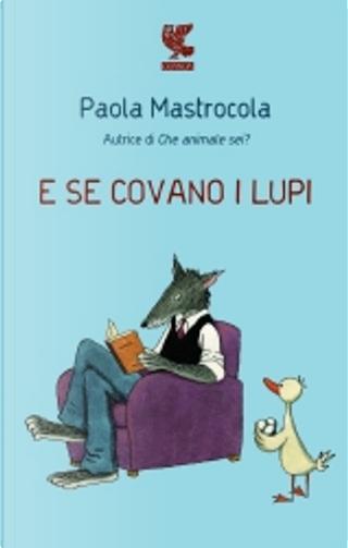E se covano i lupi by Paola Mastrocola