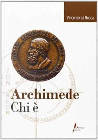 Archimede chi è by Vincenzo La Rocca