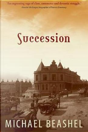 Succession by Michael John Beashel