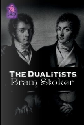 The Dualitists by Bram Stoker