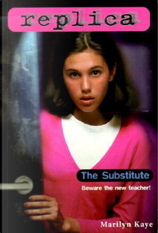 The Substitute by Marilyn Kaye