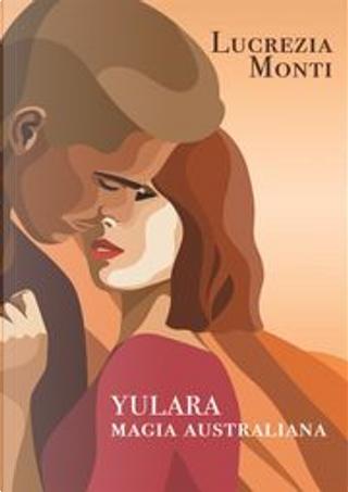 Yulara by Lucrezia Monti