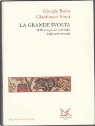 La grande svolta by Gianfranco Viesti, Giorgio Bodo