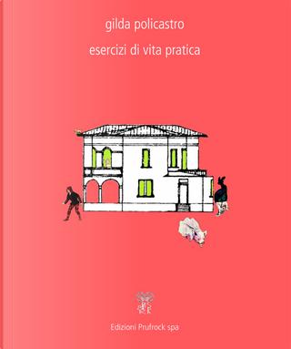 Esercizi di vita pratica by Gilda Policastro