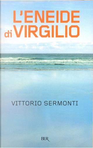 L'Eneide di Virgilio by Publio Virgilio Marone
