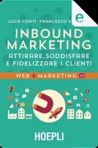 Inbound Marketing by Francesco Vernelli, Luca Conti