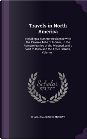Travels in North America by Charles Augustus Murray