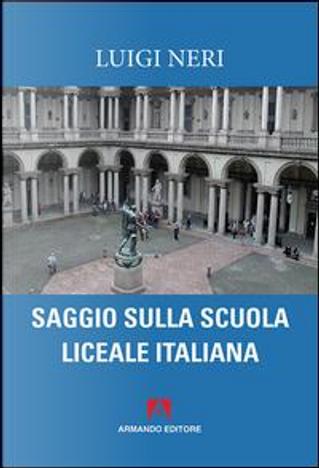 Saggio sulla scuola liceale italiana by Luigi Neri