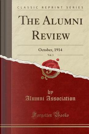 The Alumni Review, Vol. 3 by Alumni Association